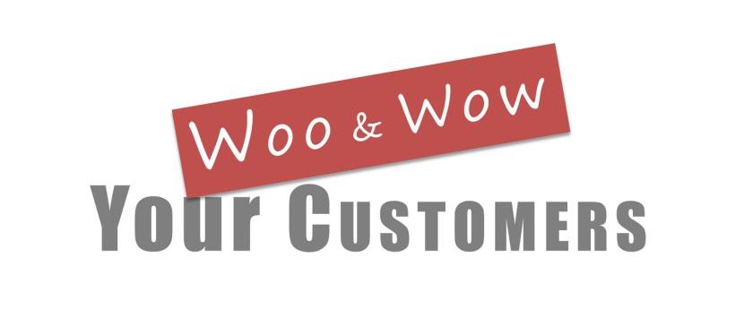 Woo and WowCustomers